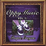 Oppy Music, Vol. I: Purple, Crayon. [Explicit]