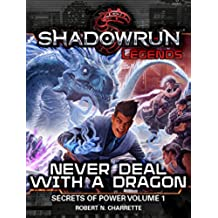 Shadowrun Legends: Never Deal with a Dragon (Secrets of Power, Vol. 1) (English Edition)