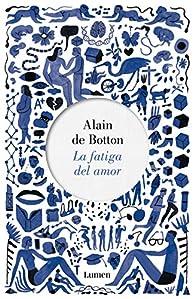 La fatiga del amor par Alain de Botton