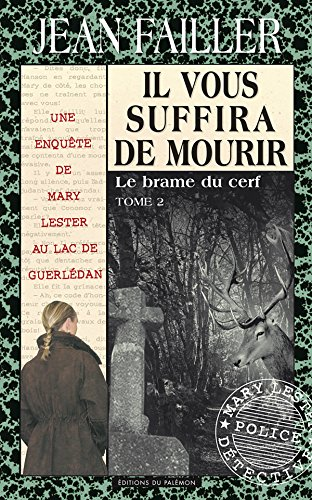 Il vous suffira de mourir: Le brame du cerf (Les enquêtes de Mary Lester t. 34) par Jean Failler