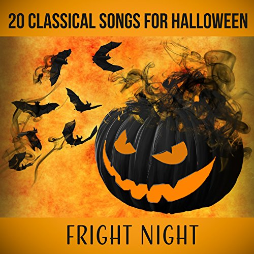 20 Classical Songs of Halloween: Fright Night - Ultimate Halloween Classical Music Collection 2016 (Insane Halloween Party & Haunting Classics for a Creepy Night) (Fright Songs Night Halloween)