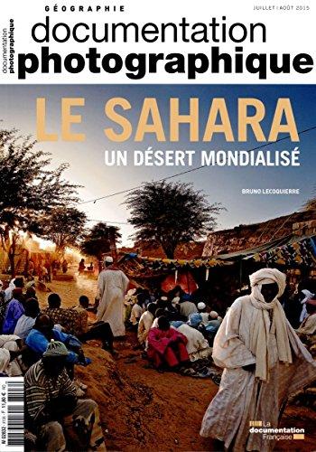 Le Sahara, un dsert mondialis (Documentation photographique - Les dossiers n 8106)