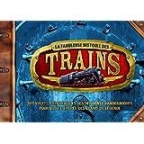 La fabuleuse histoire des trains