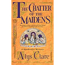 The Chatter of the Maidens (A Hawkenlye Mystery Book 4)