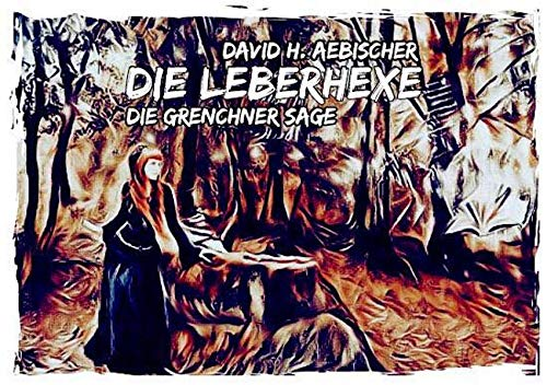 Die Leberhexe: D'Läberhäx