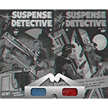 Suspense detective. 3D Anaglyph Issues 1 and 2. Daringly different. Death poised to strike on every tension eraught page. Each spine chilling story will ... you're tightrope walking. (English Edition)