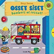 Osset Siset. Bombers Al Rescat (LLIBRES SORPRESA)