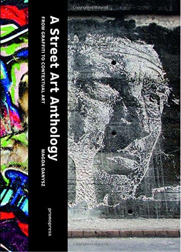 Street Art Anthology: From Graffiti to Contextual Art por Magda Danysz