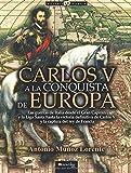 Carlos V a la conquista de Europa (Historia Incógnita)