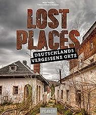 """Deutschlands vergessene OrteGebundenes BuchLost Places, oder auch """"vergessene Orte"""", sind Bauwerke der jüngeren Geschichte, die im Kontext ihrer ursprünglichen Nutzung in Vergessenheit geraten sind. Im Zuge der Urban Exploration hat es sich zu einem ..."""