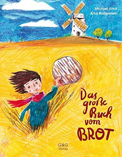 Backen Brot Mehl (Das große Buch vom Brot)