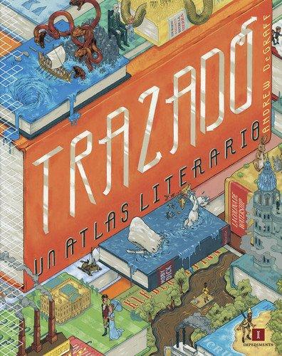 Descargar Libro Trazado. Un Atlas Literario (El chico amarillo) de Andrew DeGraff