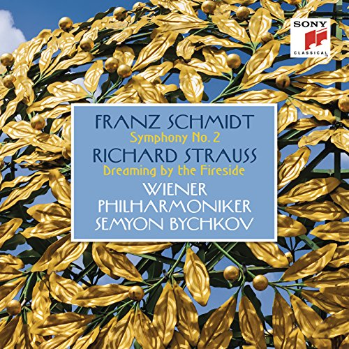 Schmidt: Symphony No. 2 - Strauss: Dreaming by the Fireside