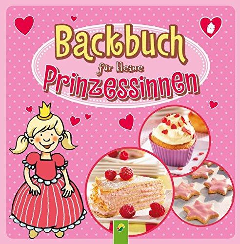 Backbuch für kleine Prinzessinnen