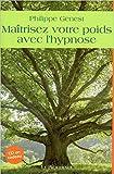 Telecharger Livres Maitrisez votre poids avec l hypnose (PDF,EPUB,MOBI) gratuits en Francaise