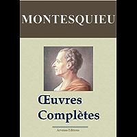 Montesquieu : Oeuvres complètes annotées et illustrées + Annexes (Nouvelle édition enrichie) Arvensa Editions