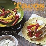 Tacos, Quesadillas and Burritos