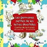 Les germanes petites de les lletres divertides: Contes de la A a la Z (Catalá - A Partir De 3 Anys - Llibres Didàctics - Les Divertides Aventures De Les Lletres I Els Nombres)