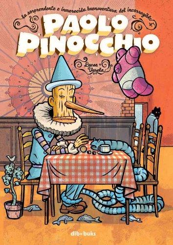Paolo Pinocchio: La sorprendente e inmerecida buenaventura del incorregible Paolo Pinocchio