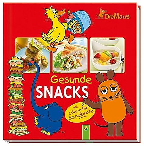Die Maus - Gesunde Snacks: Mit Ideen für Schulbrote