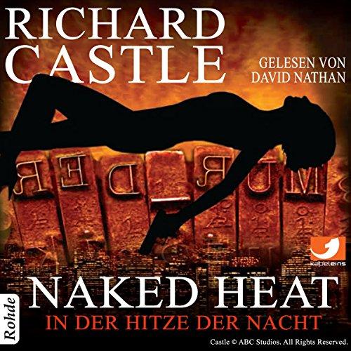 Naked Heat: In der Hitze der Nacht (Nikki Heat 2)