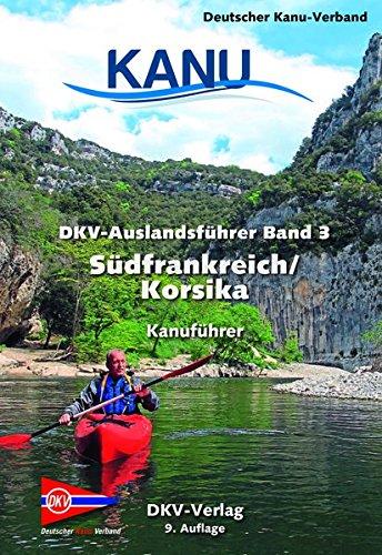 DKV-Auslandsführer Bd. 3 Südfrankreich/Korsika: Kanuführer -