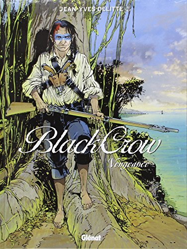 Black Crow - Tome 05 : Vengeance