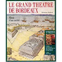 Le Grand Théâtre de Bordeaux: Miroir d'une société