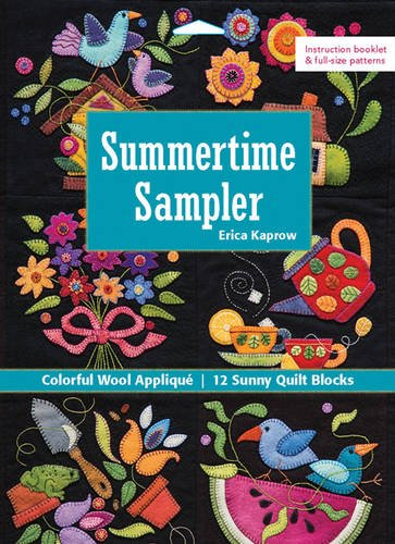 Summertime Sampler: Colorful Wool Applique - 12 Sunny Quilt Blocks