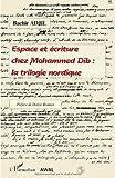 Telecharger Livres Espace et ecriture chez Mohammed Dib La trilogie nordique (PDF,EPUB,MOBI) gratuits en Francaise