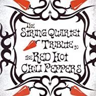 The String Quartet Tribute To the Red Hot Chili Peppers