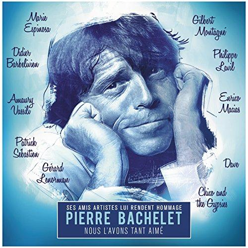 Hommage à Pierre Bachelet : No...