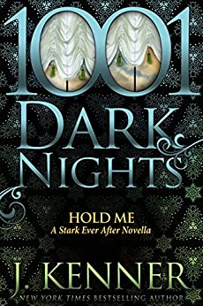 Hold Me: A Stark Ever After Novella by [Kenner, J.]