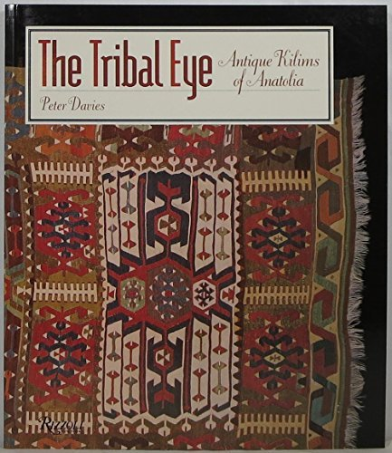 Tribal Eye: Antique Kilims of Anatolia - Tribal Artwork