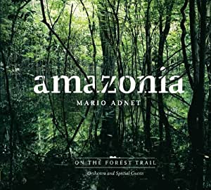 Amazonia: On the Forest Trail by Mario Adnet (2013-02-19)