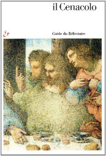 Il Cenacolo. Guida al refettorio. Ediz. francese