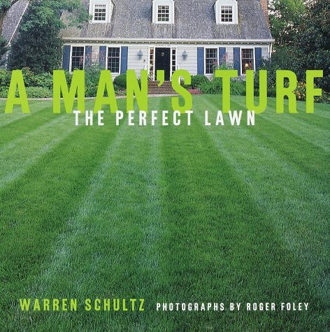 a-mans-turf-the-perfect-lawn-by-warren-schultz-1999-04-12