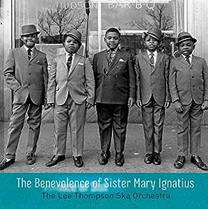 The Benevolence Of Sister Mary Ignatius [VINYL]