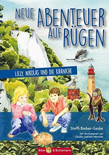 Neue Abenteuer auf Rügen: Lilly, Nikolas und die Kraniche (Lilly und Nikolas 32)