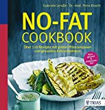 No-Fat-Cookbook: Über 110 Rezepte mit grüner Pflanzenpower und gesunden Kohlenhydraten