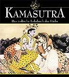 Kamasutra: Das indische Lehrbuch der Liebe - Mallanaga Vatsyayana