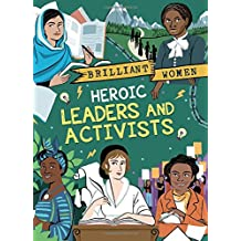 Heroic Leaders and Activists (Brilliant Women)