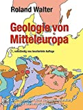 Geologie von Mitteleuropa - Roland Walter