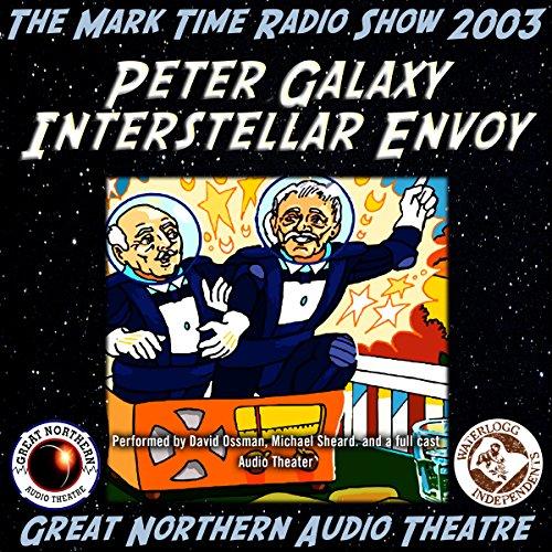 Peter Galaxy, Interstellar Envoy  Audiolibri