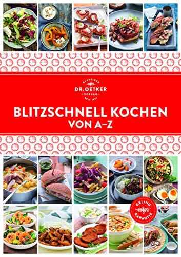 Blitzschnell Kochen von A-Z (A-Z Reihe)