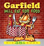 Garfield Will Eat for Food (Garfield New Collections)