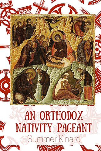 An Orthodox Nativity Pageant di Summer Kinard