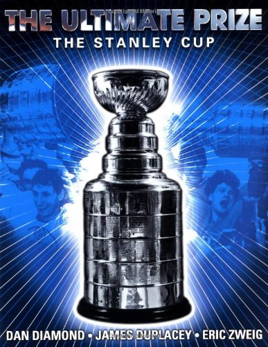 The Ultimate Prize: The Stanley Cup (English Edition) Zweig Cup