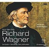 Richard Wagner: Sein Leben, sein Werk, sein Jahrhundert: 15 CDs
