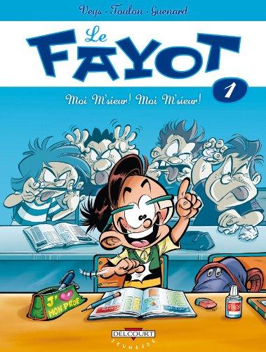 Le Fayot T01 : Moi m'sieur ! Moi m'sieur ! par Pierre Veys